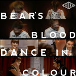 Bear's Blood/Dance in Colour - The Crookes