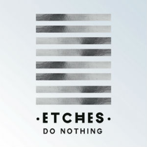 Do Nothing - Etches