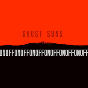 On Off - Ghost Suns