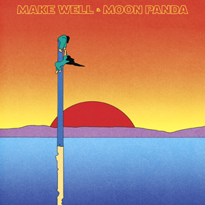 Make Well EP - Moon Panda