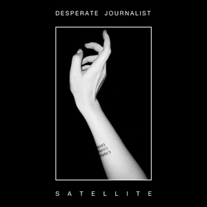 Satellite - Desperate Journalist