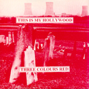 This Is My Hollywood - 3 Colours Red