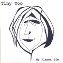 My Planet Tim - Tiny Too