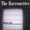 Blush - The Raveonettes