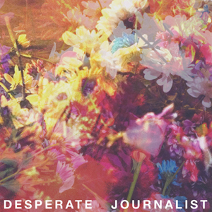 Desperate Journalist Album + Grow Up Album + Good Luck EP Bundle - Desperate Journalist