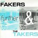 The Fakers And The Takers - Further