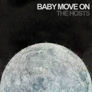 Baby Move On - The Hosts