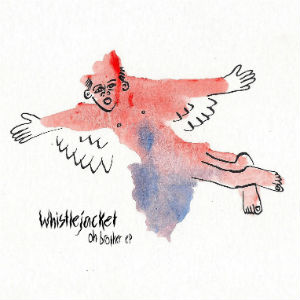 Oh Brother EP + What I Ate On Sunday EP - Whistlejacket