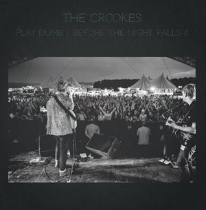 Play Dumb - The Crookes