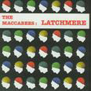Latchmere - The Maccabees