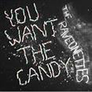 You Want The Candy - The Raveonettes