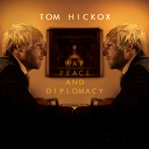 War, Peace and Diplomacy - Tom Hickox