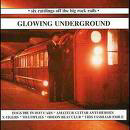 Glowing Underground - Various